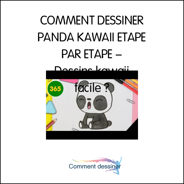 COMMENT DESSINER PANDA KAWAII ÉTAPE PAR ÉTAPE – Dessins kawaii facile