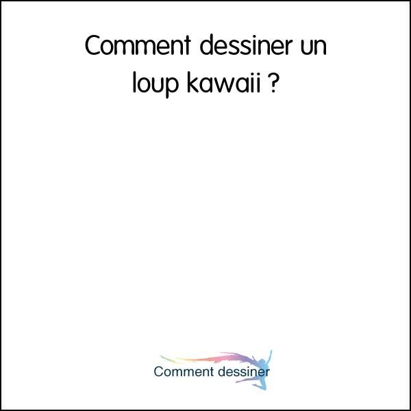 Tuto Dessin Comment Dessiner Un Chien Loup Kawaii Kiwi