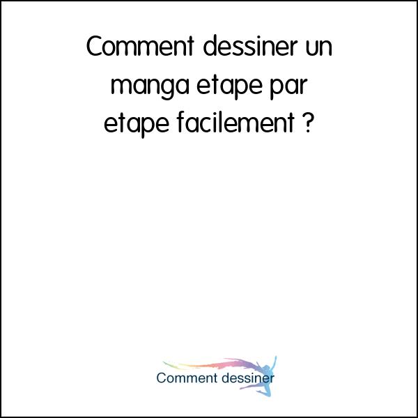 Comment dessiner un manga etape par etape facilement comment dessiner - Comment dessiner un diable facilement ...