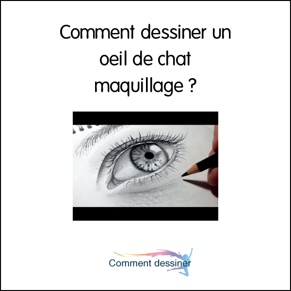 Comment Dessiner Un Oeil De Chat Maquillage Comment Dessiner