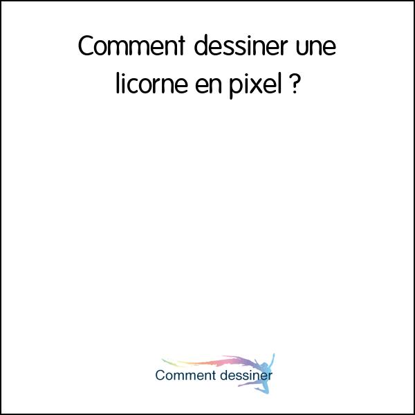 Comment Dessiner Une Licorne En Pixel Comment Dessiner
