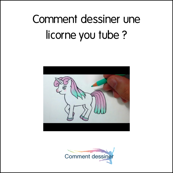 comment dessiner une licorne you tube - Comment Dessiner Une Licorne
