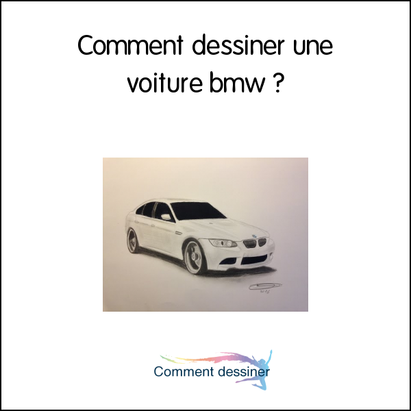 comment dessiner une voiture bmw comment dessiner. Black Bedroom Furniture Sets. Home Design Ideas