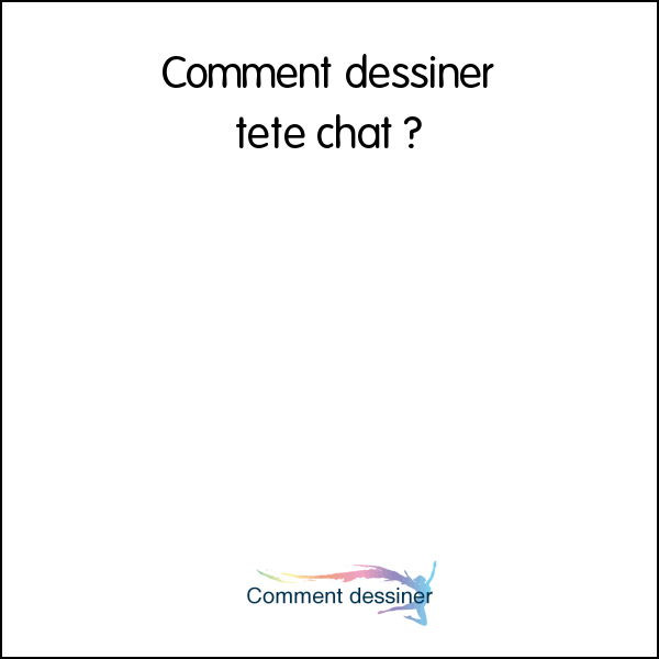 Comment dessiner tete chat