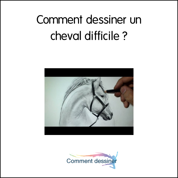 Comment dessiner un cheval difficile