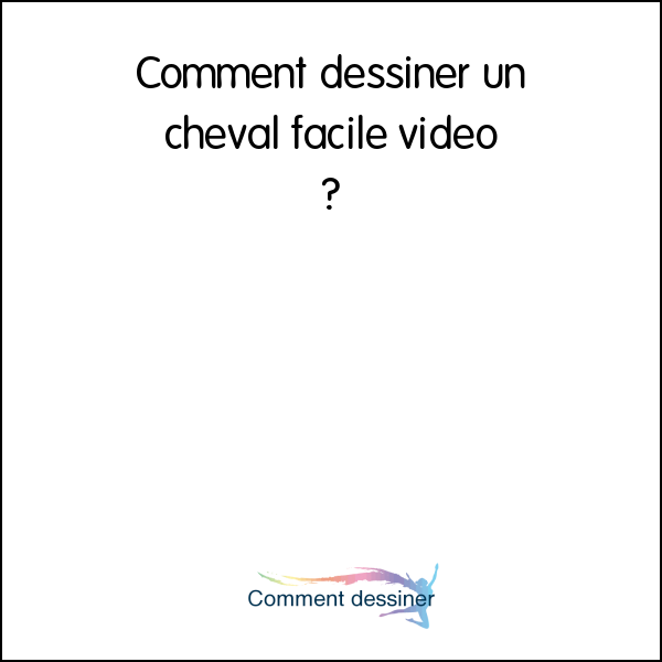 Comment dessiner un cheval facile video