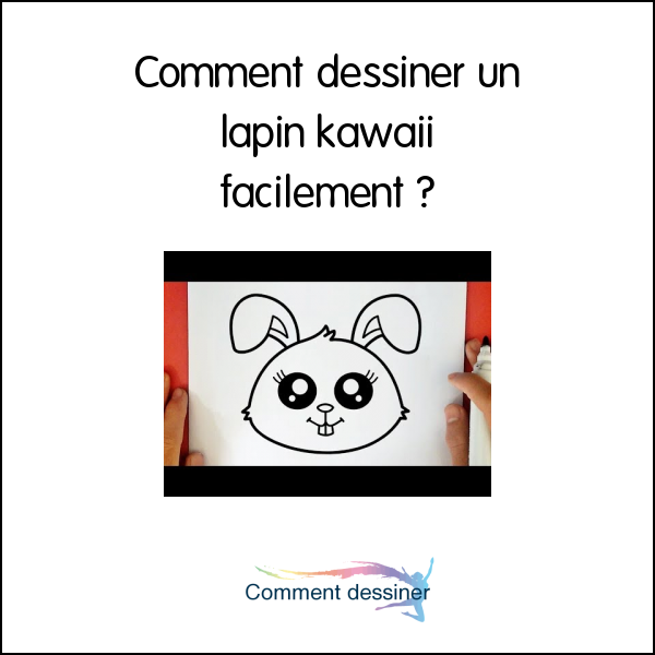 Comment dessiner un lapin kawaii facilement