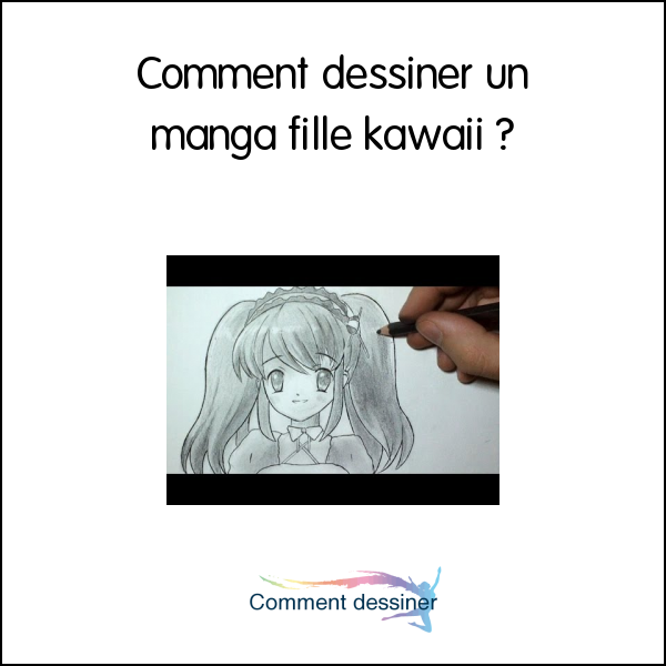 Comment dessiner un manga fille kawaii