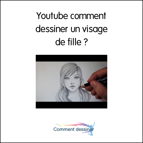 Youtube comment dessiner un visage de fille